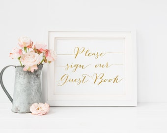 """PRINTABLE Art """"Please Sign Our Guest Book"""" 8x10 Wedding Sign, Reception Sign Wedding Decor, Gold and White Typography Calligraphy Print"""
