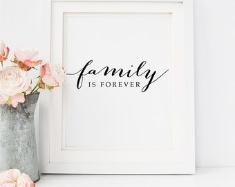 PRINTABLE Art FAMILY is Forever Print, Nursery Quote Art Print, Holidays Home Decor Modern Calligraphy Inspirational Gifts Wall Art Download