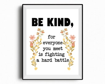Be kind for everyone you meet is fighting a hard battle, Plato, Motivational typography printable, Inspirational quote,Quote Prints,wall art