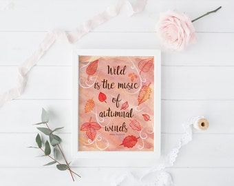 Printable Wall Art, wall art, quote art, Wild is the Music of Autumnal Winds
