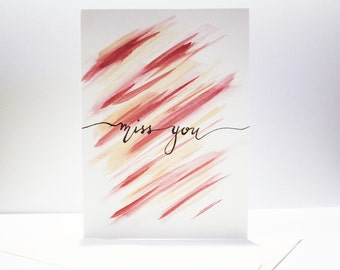 Miss You Handwritten Card on Watercolors - Calligraphy - Modern Calligraphy
