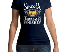 Smooth As Tennessee Whiskey, Whiskey Shirt, Tennessee Whiskey, Southern Shirts, Southern Gifts, Country Shirts, Country Clothing