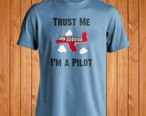 Trust Me I'm a Pilot | Airlines | Unisex T-shirt Tee | Funny Aviation Tshirt | Airplane Gift for Birthday | Soft Cotton | Made in USA