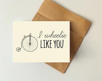 I wheelie like you card, penny farthing card, valentines day card, bike card, punny card, boyfriend card, girlfriend card, i love you card