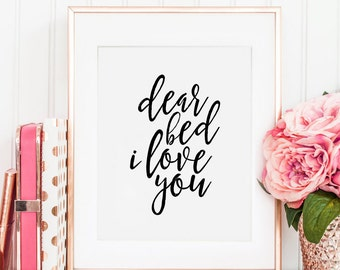 PRINTABLE Art, Dear Bed I Love You, Funny Print,Love Sign, Bedroom Decor,bedroom Wall Art,bedroom Sign,Home Decor,Typography Print,Quote Art