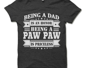 Being a PawPaw Is Priceless T-Shirt. Funny Gifts for PawPaw Shirt. Paw Paw T-shirt.