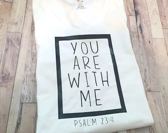 You Are With Me - Religious Shirt - Womens Shirt - Tank Top