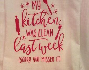 My Kitchen Was Clean - Flour Sack Towel