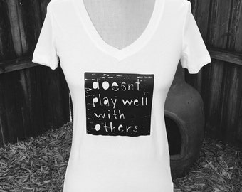 Doesn't Play Well With Others Ladies V-Neck T-Shirt