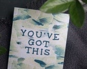 Motivational Encouragement Card, Friendship, Greeting Card, You've Got This, Green, Hand Lettering, Watercolor Art, Modern, Blank Inside