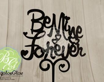 Be Mine Forever Wedding Cake Topper, Wedding Proposal Dessert Pick, Cake Pick, CHOOSE COLOR *Original Design*