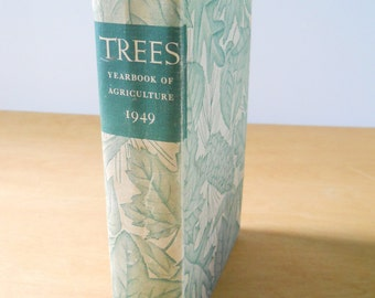Vintage Trees Yearbook of Agriculture Book • 1949 Hardcover Green Leaves