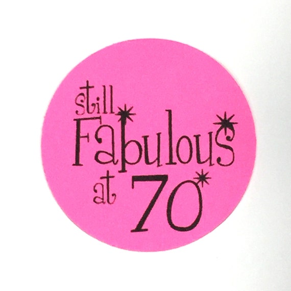 Fab At 70: 70th Birthday Stickers Still Fabulous At 70 Round 1 1/2