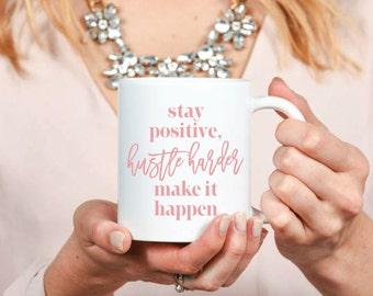 Make It Happen Mug - Inspirational - Coffee Mug - Tea - Gift - Hustle Harder - Hustlin - Work Mug - Sparkle