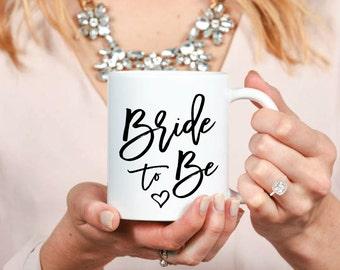 Bride to Be Mug - Inspirational - Custom Coffee Mug - Tea - Wedding - Bridal - Fiancé - Bride - Engagement - Anniversary