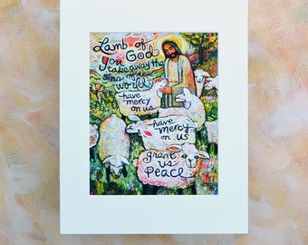 Lamb of God have Mercy on Us Matted Art Print, Grant us Peace, Jesus artwork