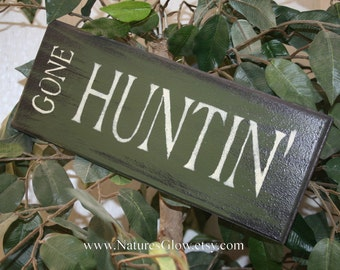 Hunting Sign - Gone Huntin' - Gone Hunting - Rustic Hunting Decor - Hunting Cabin Decor - Hunting Camp Sign - Gift for Hunter - Rustic Decor