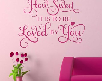 How Sweet Loved by You Quote, Vinyl Wall Lettering, Vinyl Wall Decals, Vinyl Lettering, Vinyl Letters, Wall Quotes, Love Decal, Wedding Gift