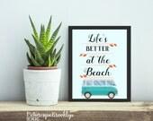 Life's Better at the Beach Print - 8x10 - Printable Wall Art - Digital Download