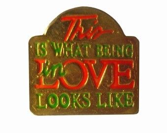 This IS What Being In LOVE LOOKS Like vintage enamel pin badge