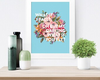 What If I Fall...What If You Fly // Original Watercolor Flowers // Inspirational Quote Print // Floral Typography Wall Decor