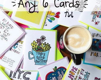 Any SIX whimsical cards (6 cards), 4 1/2 x 5 1/2 art card, Inspiring Quote, Illustration, Hand Lettering, Encouragement