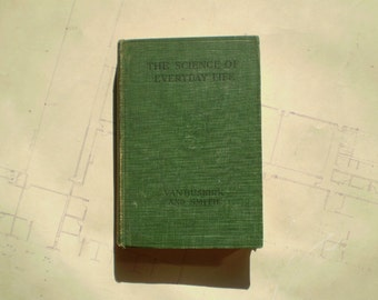 The Science of Everyday Life - 1920 - by Van Buskirk & Smith - Illustrated