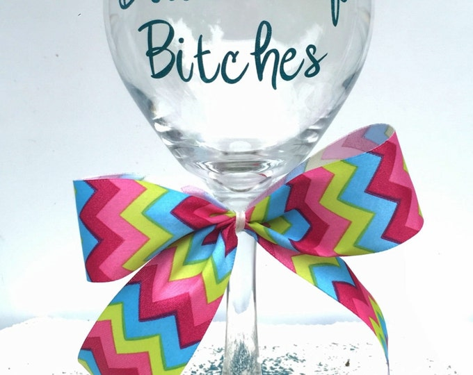 Drink Up B*tches Personalized Wine Glass, Gift for Her, Bridesmaid Gift, Custom Wine Glasses, Bachelorette Party, Personalized Womens Gift