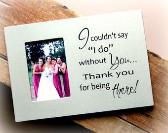 Wedding Photo Frames/Bridesmaids Photo Frame/Bridesmaid Gifts/Wedding Picture Frames/Gifts for Bridesmaids/Bridesmaid Wedding Gift/Thank You