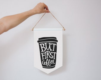 But First Coffee - Wall Banner, Black and White Canvas Banner
