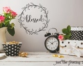 Blessed Decal - Blessed Wall Decal - Blessed Gold Decal - Blessed Wall Art - Laurel Wreath Blessed Sign