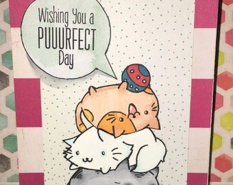 Wishing you the puuurfect day stacked kittys handmade card. 4 1/4 x 5 1/2 inches