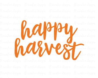 Happy Harvest SVG, Happy Harvest, Fall SVG, Autumn SVG, Thanksgiving Svg, Cricut Cut Files, Silhouette Cut Files