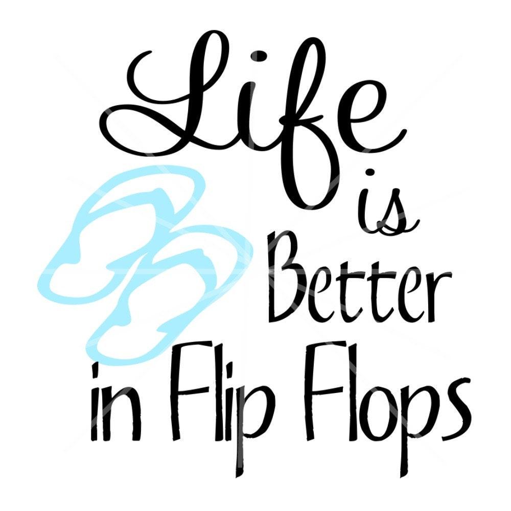 Svg Life Is Better In Flip Flops Svg Flip Flops Summer