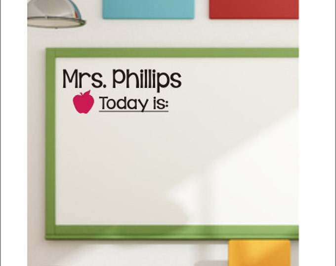 Teacher Name Decal Today Is Decal Vinyl Decal Classroom Decor Wall Decal Whiteboard Decal Elementary Teacher Chalkboard Decal Back to School