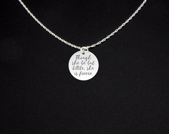 Though She Be But Little, She is Fierce Necklace - Inspiration Necklace - Gift for Girl Gift for Her -Little Girl Jewelry