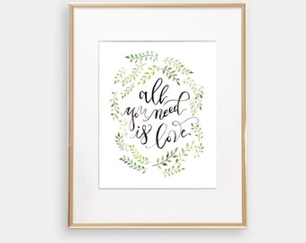 all you need is love Art print Watercolor 8x10