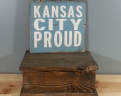 Kansas City Proud - Rustic, Distressed, Wooden, Hand Painted KC Royals, Chiefs