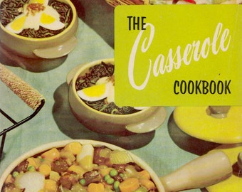 The Casserole Cookbook - 175 Main Dish and Dessert Casseroles - a vintage cookbook illustrated by Kay Lovelace