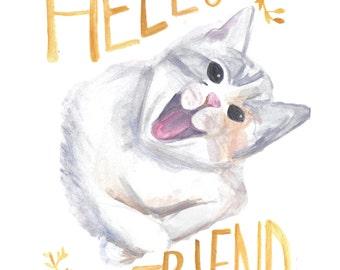 Hello Friend Cat print