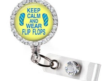 Keep Calm and Wear Flip Flops Badge Retractable ID Name Badge; Retractable Badge Holder, Nurse Name Badge, Retractable Badge; #FLIP1