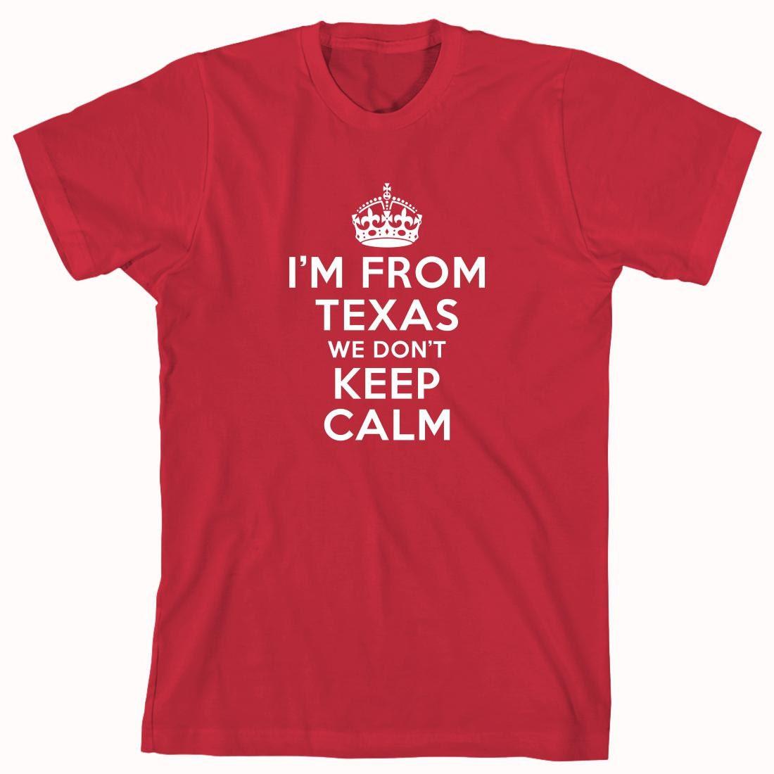 I'm From Texas We Don't Keep Calm Shirt texas shirt