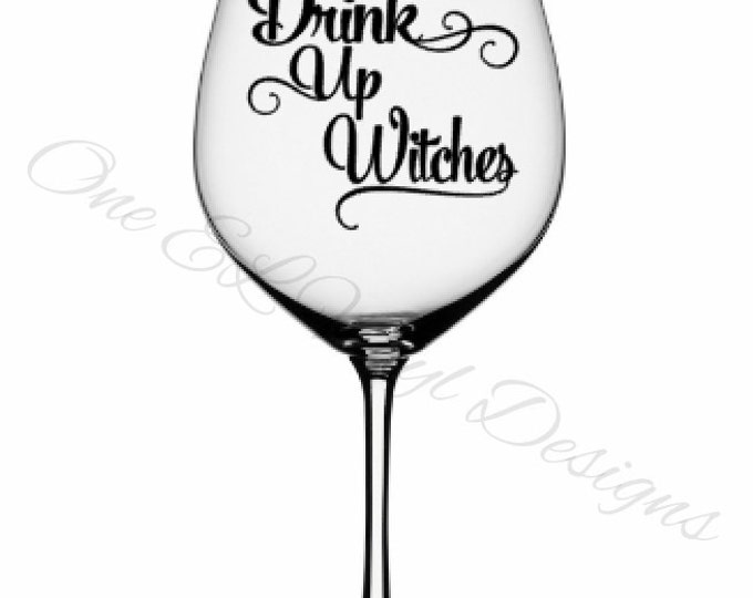 Drink Up Witches -Halloween Decal, Vinyl Decals - Mugs/Wine Glass NOT included