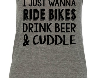FREE SHIPPING! I Just Wanna Ride Bikes Drink Beer & cudle Apparel Track Tee