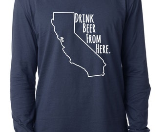Craft Beer California- CA- Drink Beer From Here™ Long Sleeve Shirt