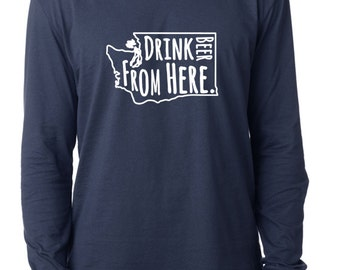 Craft Beer Washington- WA- Drink Beer From Here™ Long Sleeve Shirt