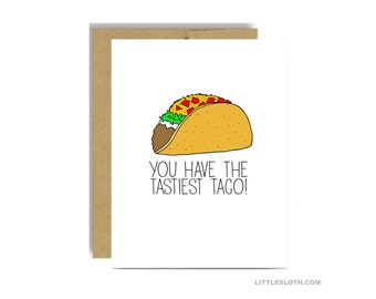 Naughty anniversary greeting card - you have the tastiest taco valentines day vday love pun punny taco card