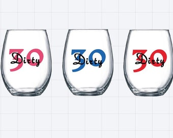 Dirty 30 birthday wine glass