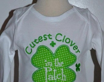 St Patrick's Day Cutest Clover in the Patch Applique Shirt or Onesie Boy or Girl