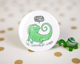 The Indifferent Iguana - 55mm - Badge - Keyring - Pocket Mirror - Magnet